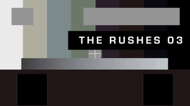 The Rushes 3