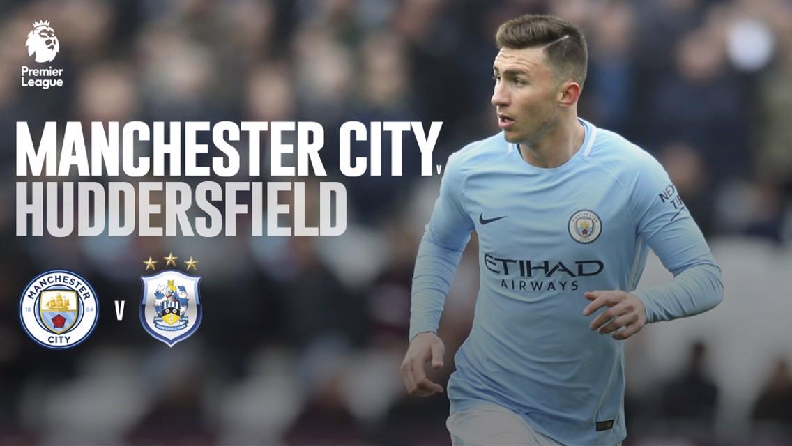 Manchester City - Huddersfield Town.