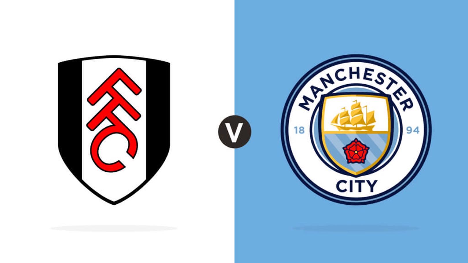 Fulham - Manchester City.