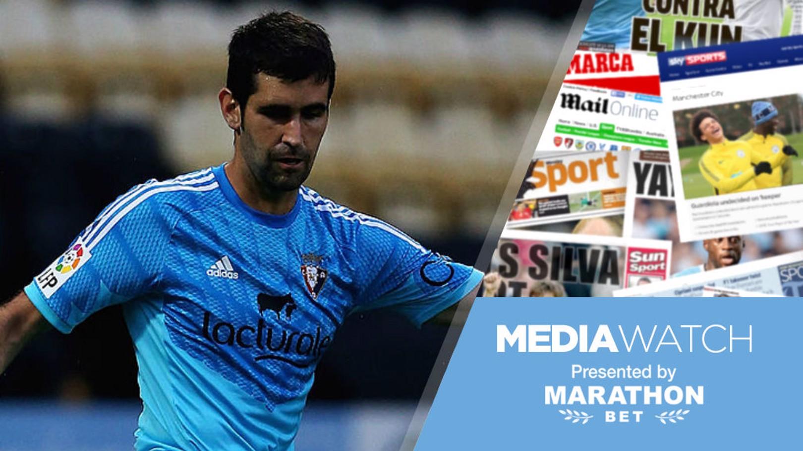 Media Watch: City linked with La Liga keeper