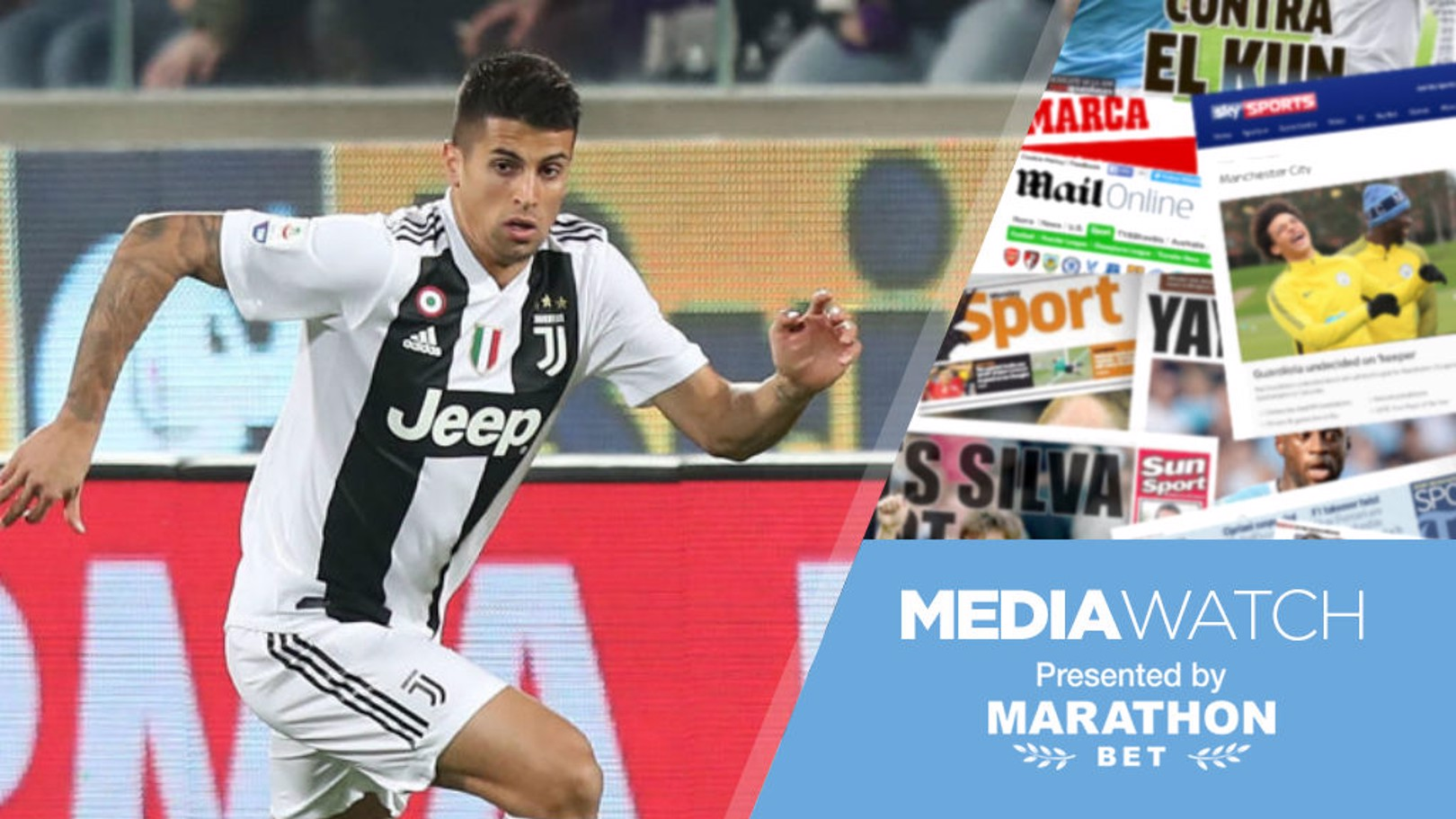 Media Watch: 'City look to seal Cancelo deal?'