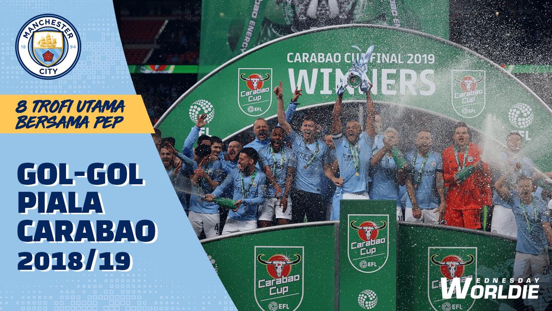 Gol-Gol Di 8 Trofi Utama Bersama Pep | Piala Carabao 2018/19