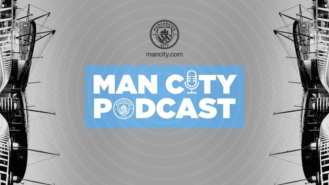 Listen to the Man City Podcast