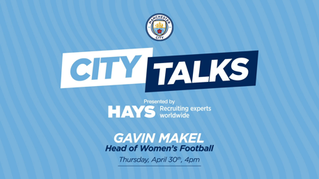 City TALKS: Gavin Makel, Head of Women's Football