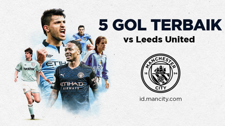 5 Gol Terbaik vs Leeds
