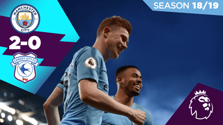 City 2-0 Cardiff: Full match replay 2018/19