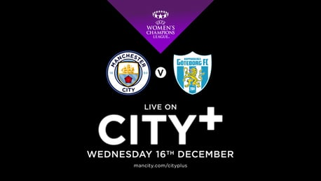Watch City v Göteborg FC  in the UWCL live on CITY+