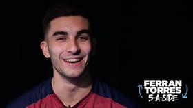 Ferran Torres' dream five-a-side team