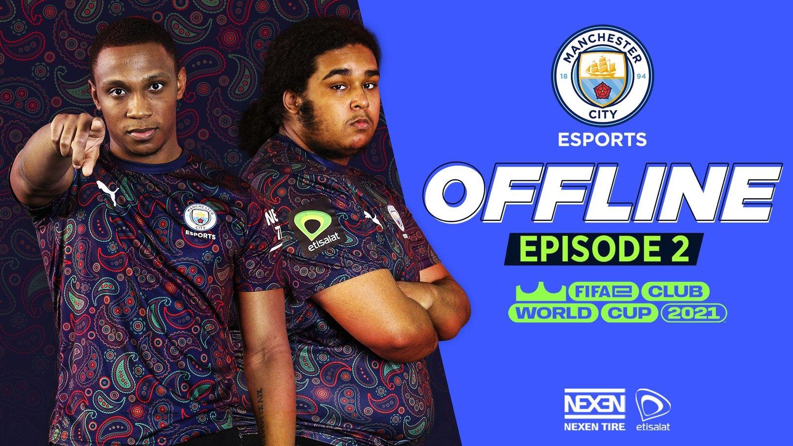 Offline: Episode 2 - FIFAe Club World Cup